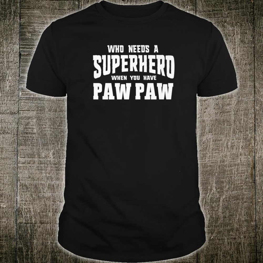 Graphic 365 Superhero Paw Paw Fathers Day Grandpa Shirt