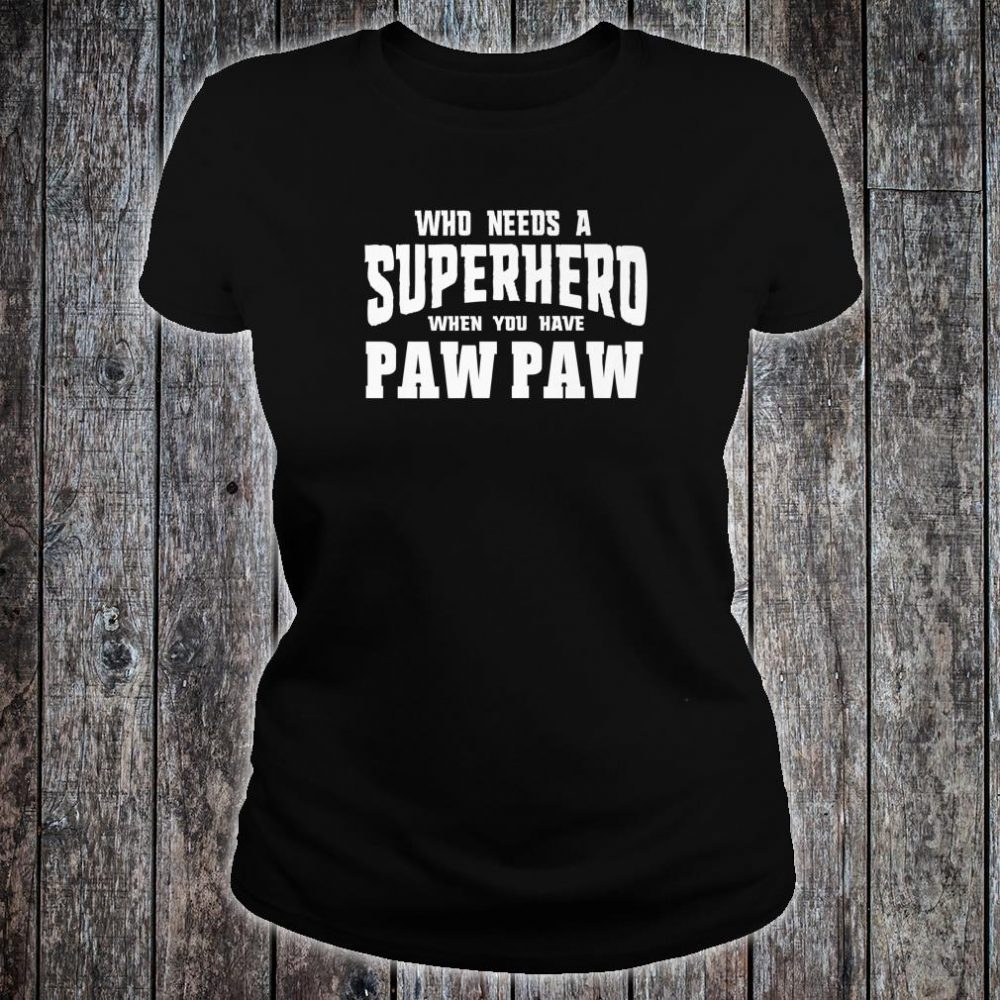 Graphic 365 Superhero Paw Paw Fathers Day Grandpa Shirt ladies tee