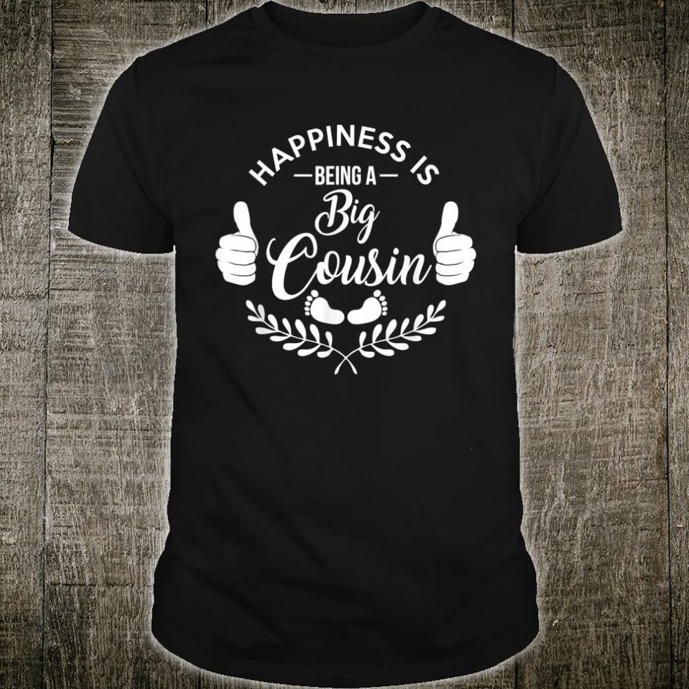 Happiness is being a big cousin Shirt
