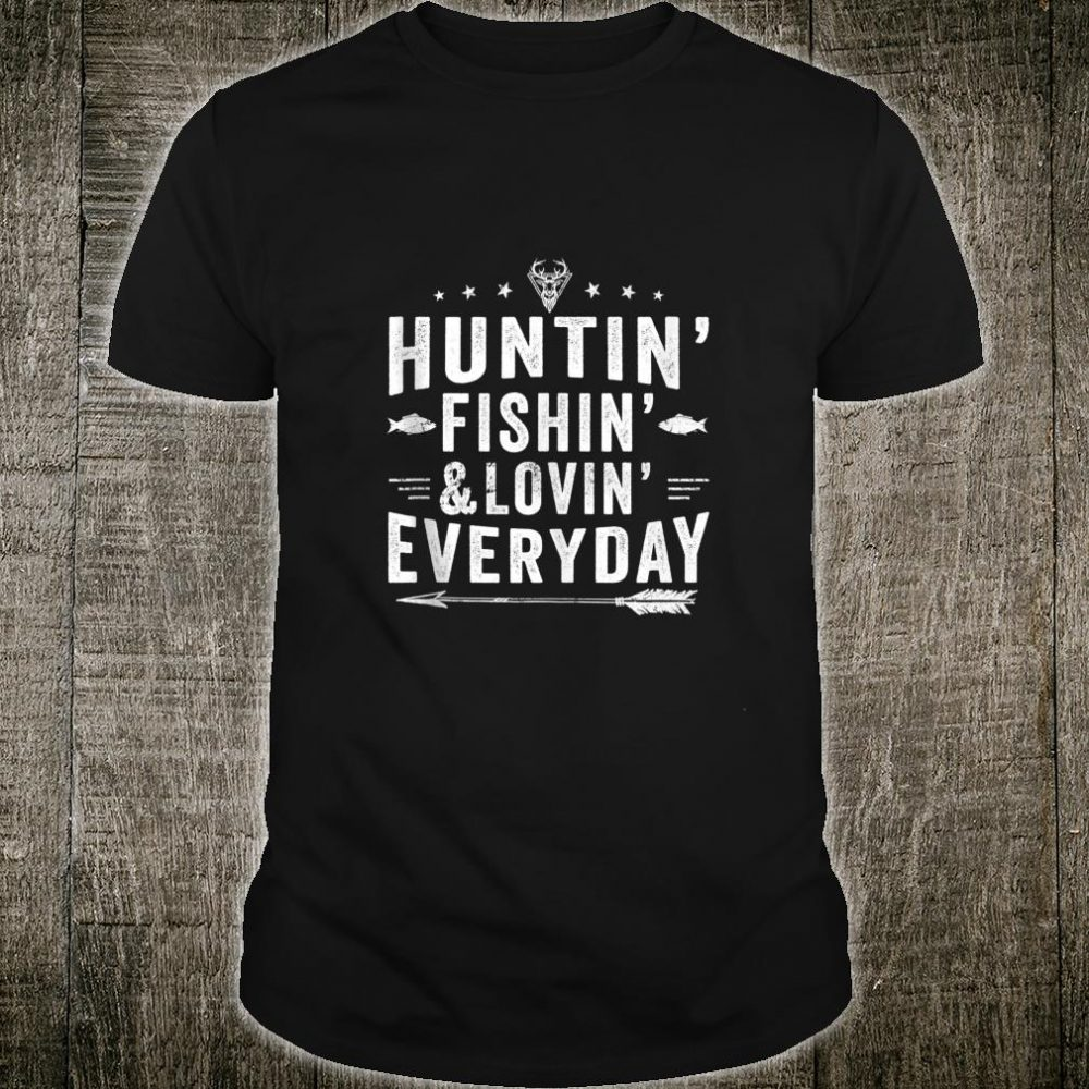 Hunting Fishing Loving Everyday Hunting Fishing Shirt