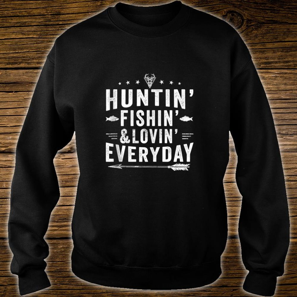 Hunting Fishing Loving Everyday Hunting Fishing Shirt sweater