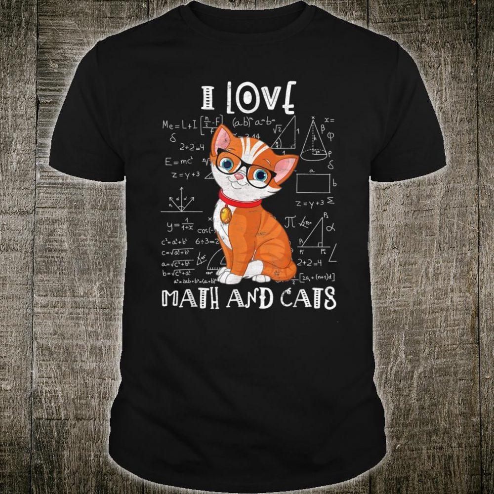 I Love Math And Cats Cool Cat Kitten Math Mathematics Shirt