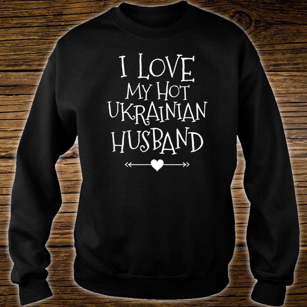 I Love My Hot Ukrainian Husband Romantic Valentine For Her Shirt sweater