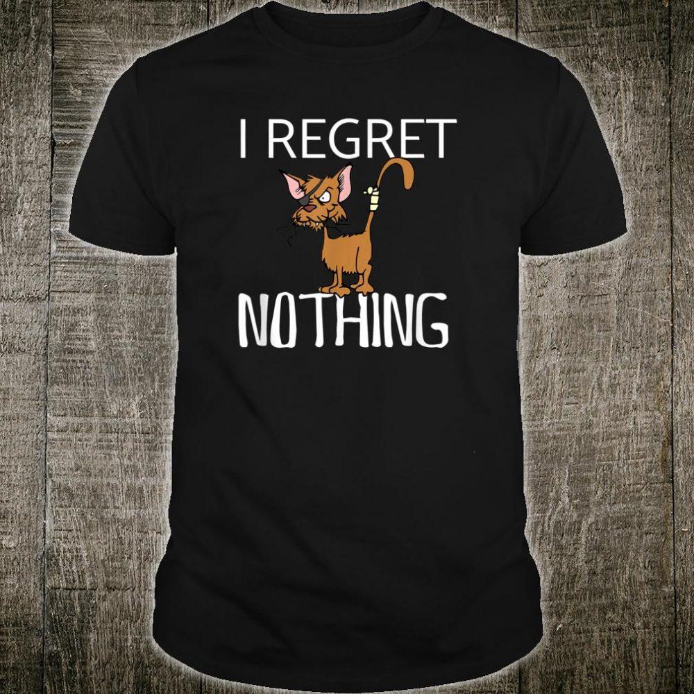 I Regret Nothing cat Shirt