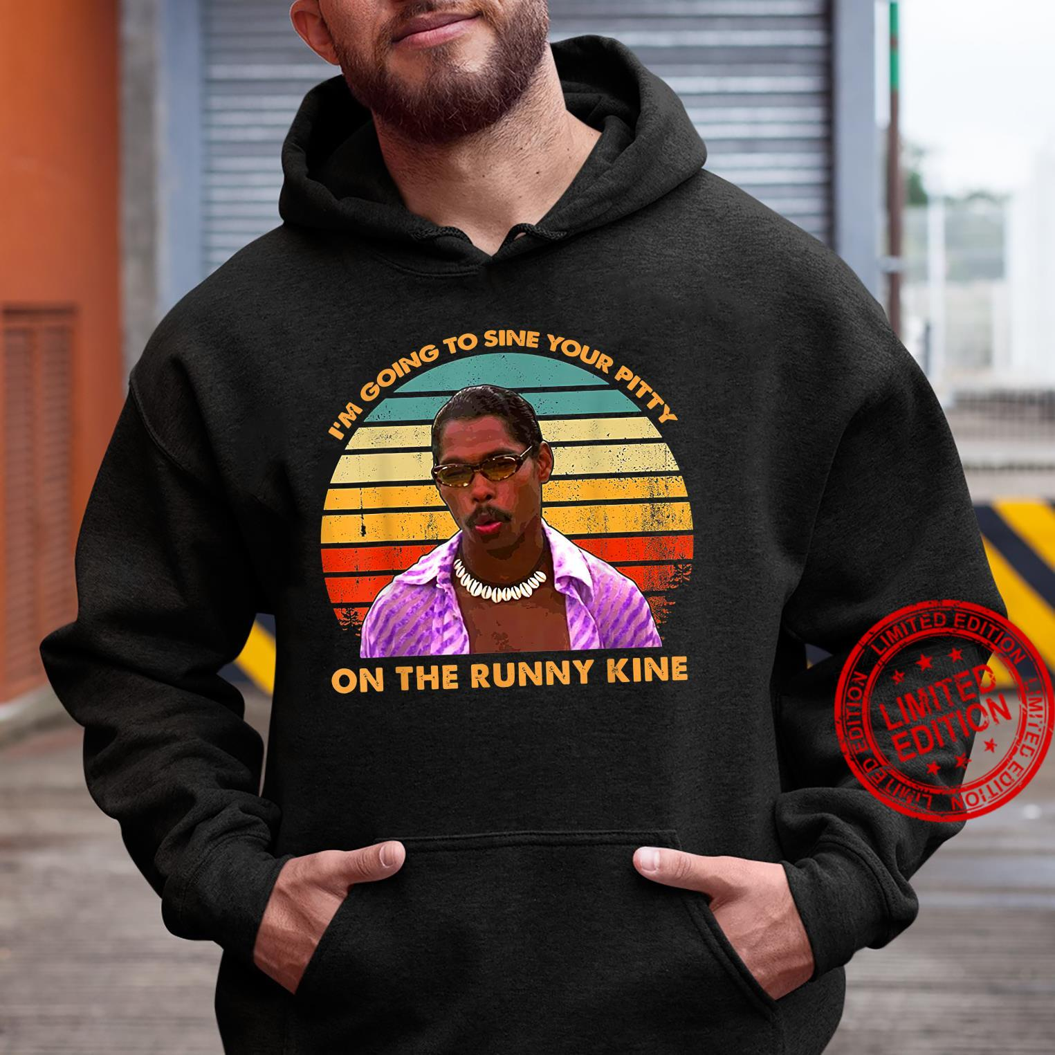 I'm Going to Sine The Runny Kine Vintage Shirt hoodie