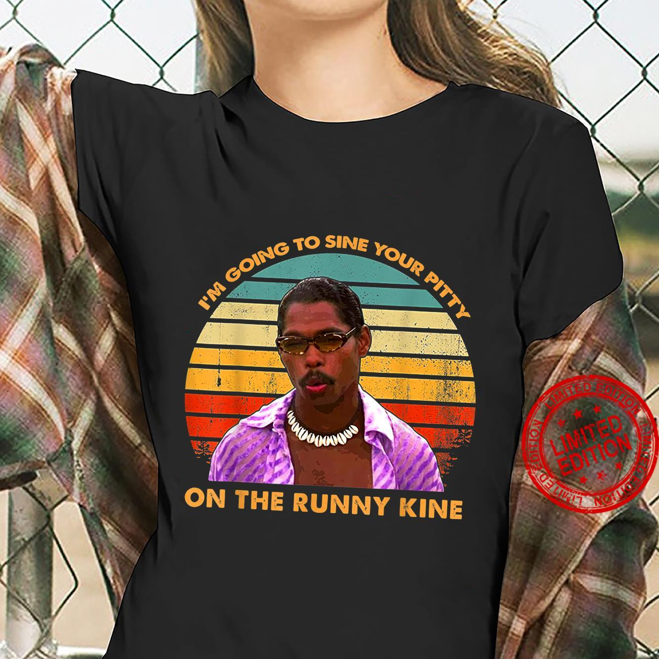 I'm Going to Sine The Runny Kine Vintage Shirt ladies tee