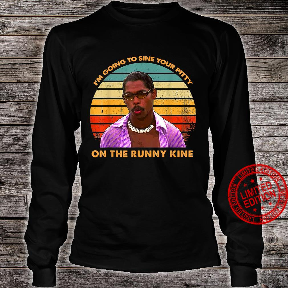 I'm Going to Sine The Runny Kine Vintage Shirt long sleeved