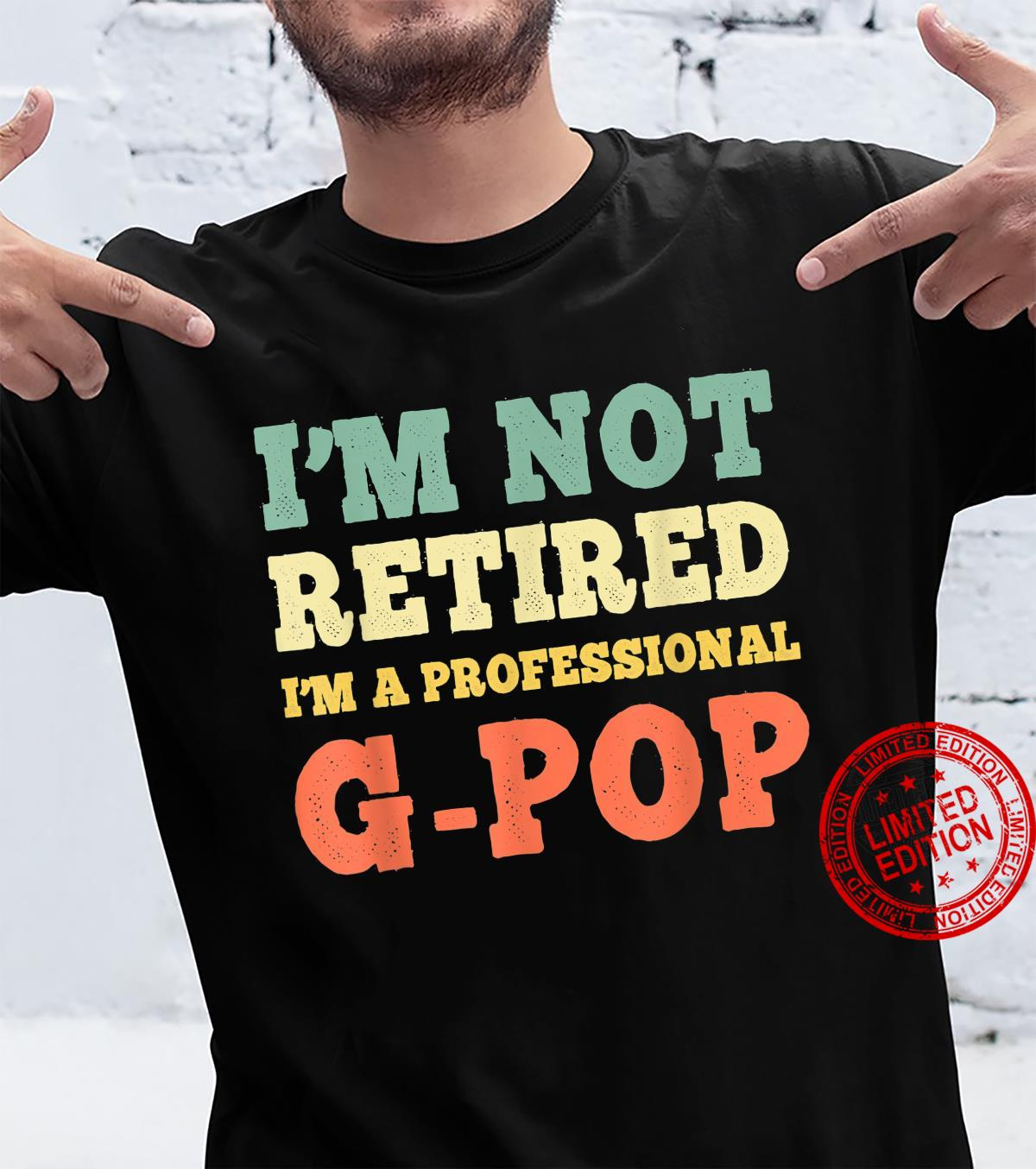 I'm Not Retired Professional GPop Vintage Retirement Shirt