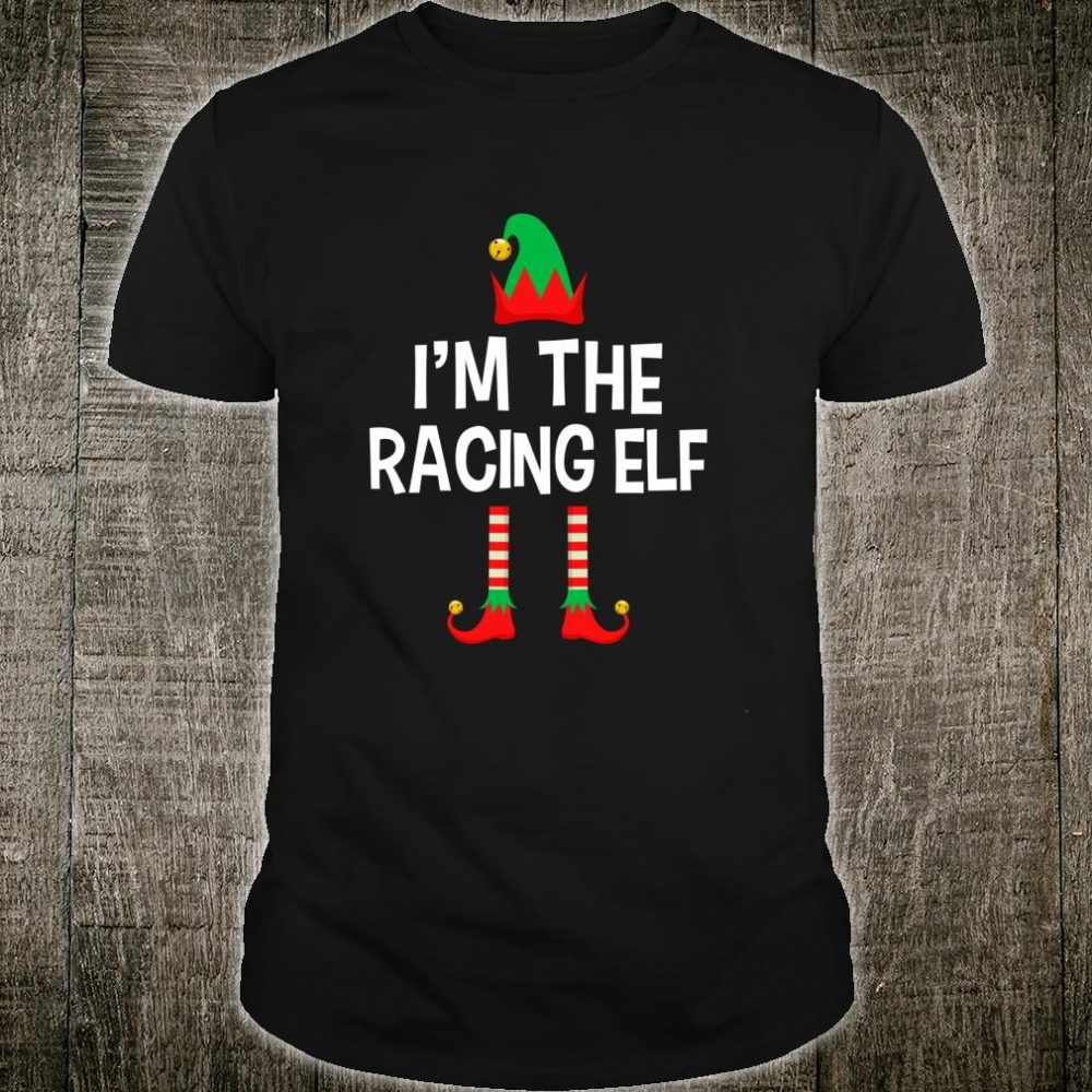 I'm The Racing Elf Matching Family Group Christmas Shirt