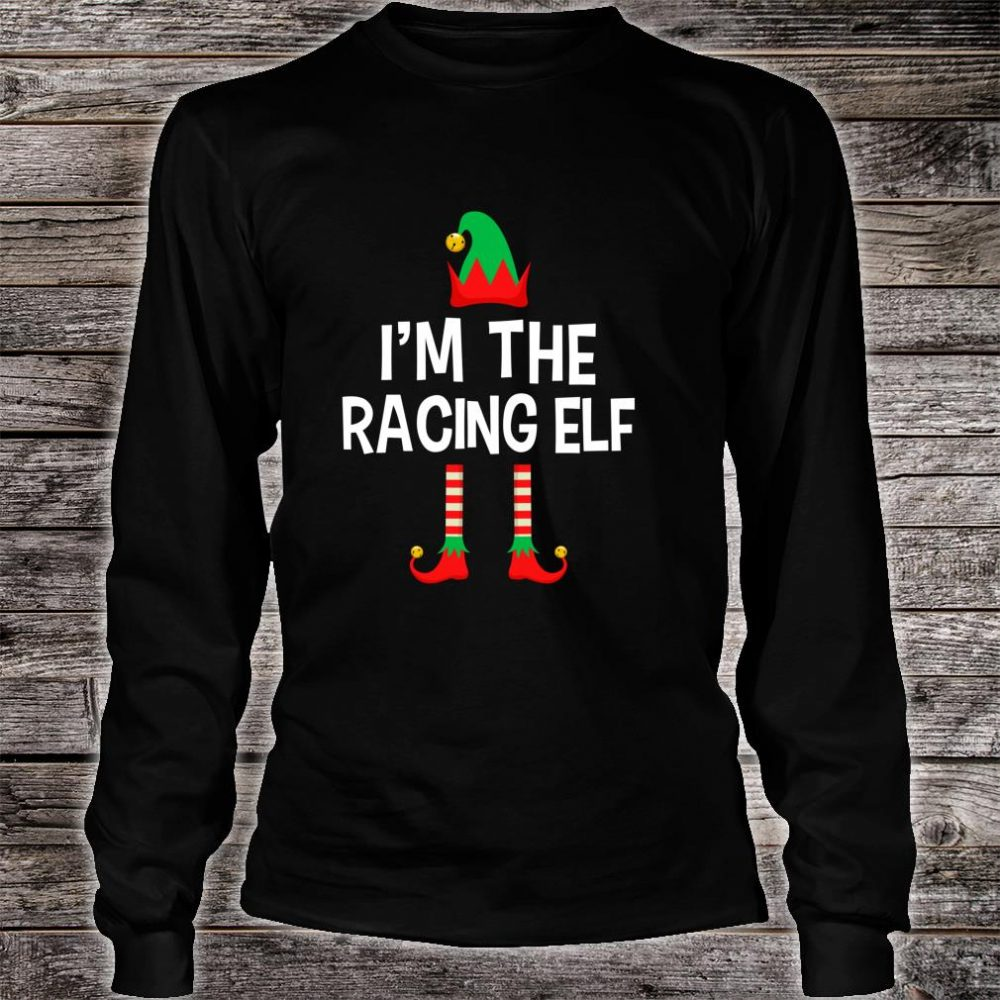 I'm The Racing Elf Matching Family Group Christmas Shirt long sleeved
