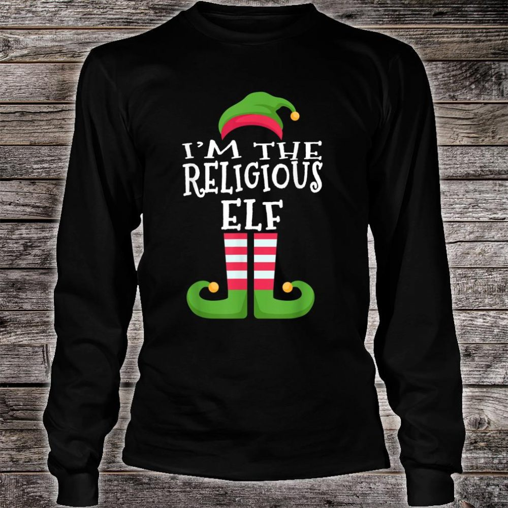 I'm The Religious Elf Group Matching Christmas Shirt long sleeved