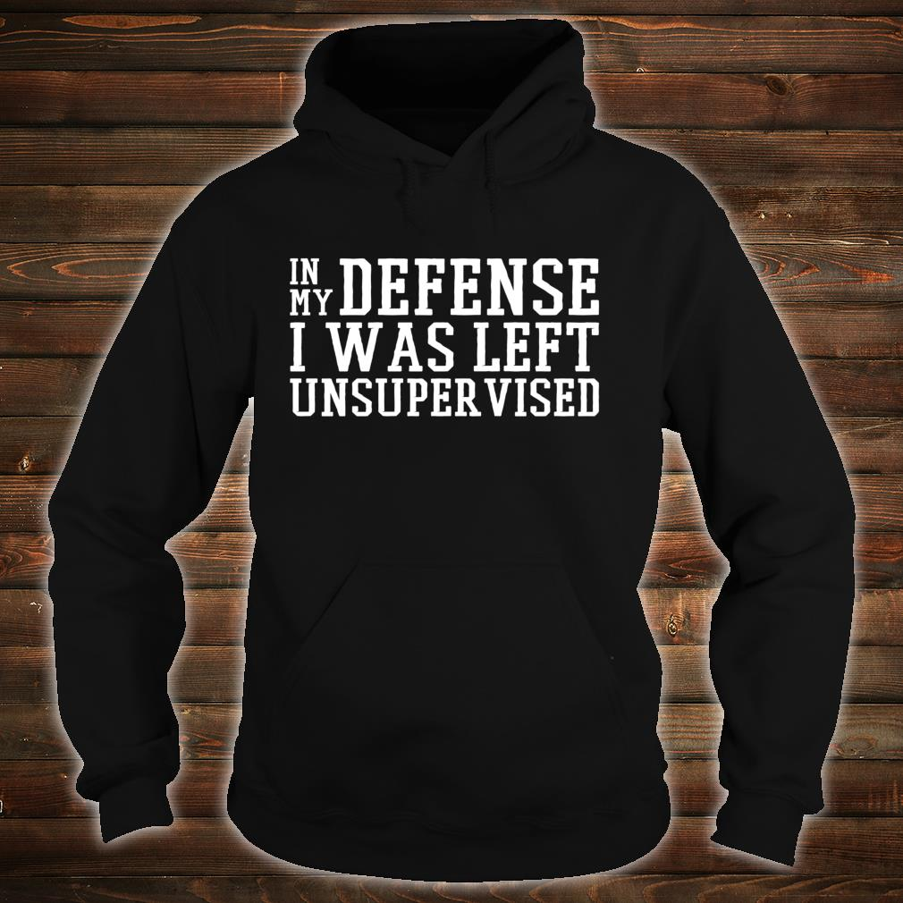 Mens in My Defense I was Left Unsupervised Long Sleeve Hooded Sweat Shirt Pullover