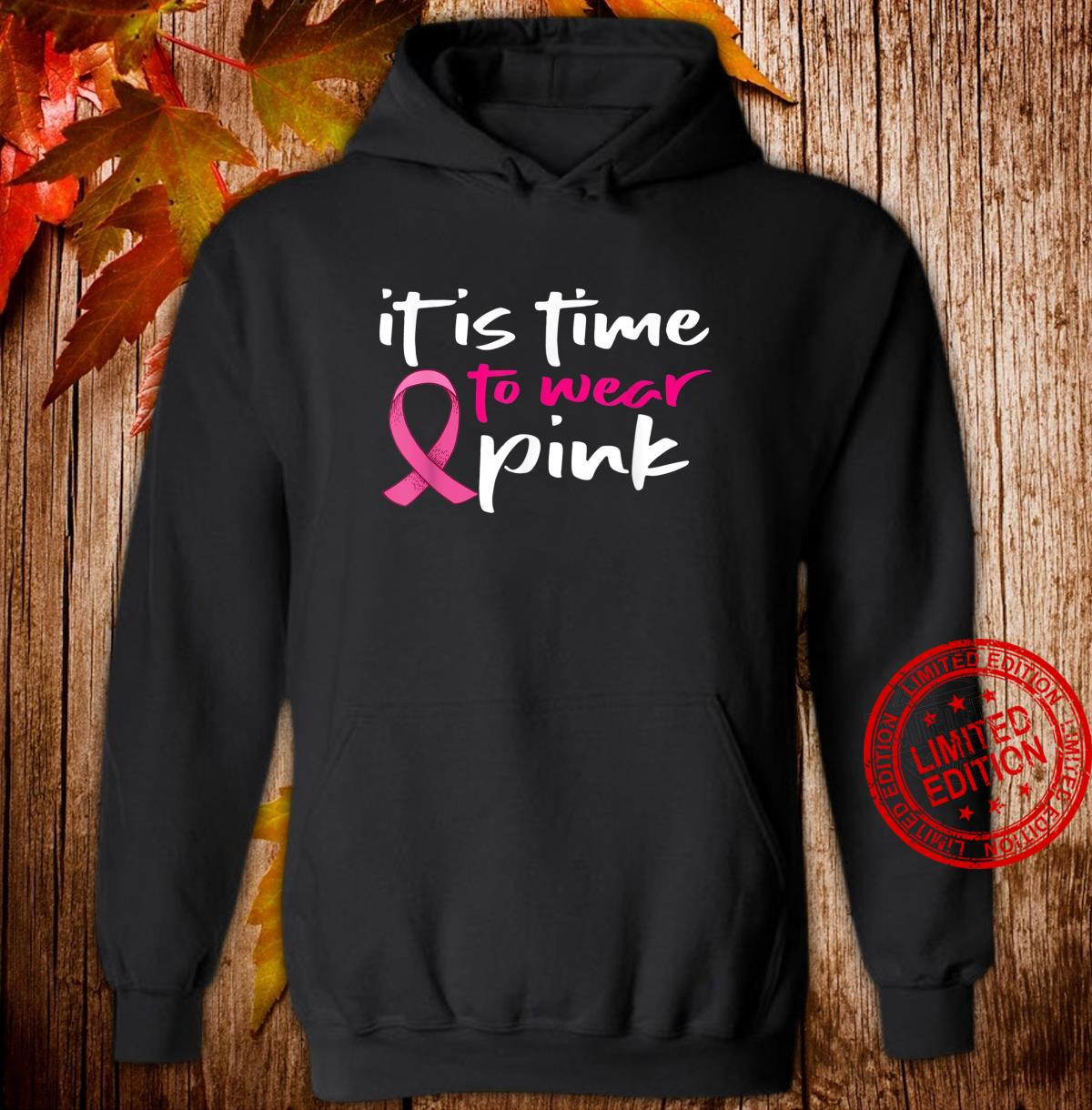 It`s Time To Wear Pink Ribbon Breast Cancer Awareness Shirt hoodie