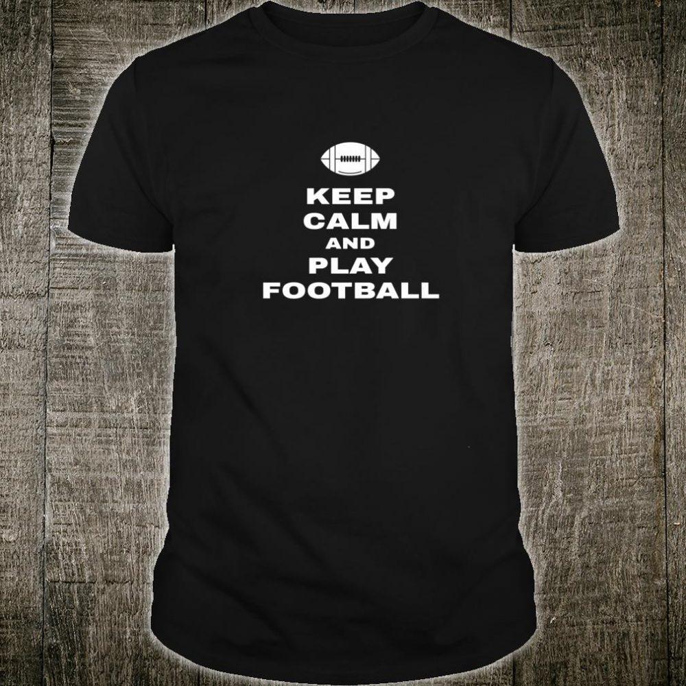 Keep Calm And Play Football Player Coach Slogan Idea Shirt