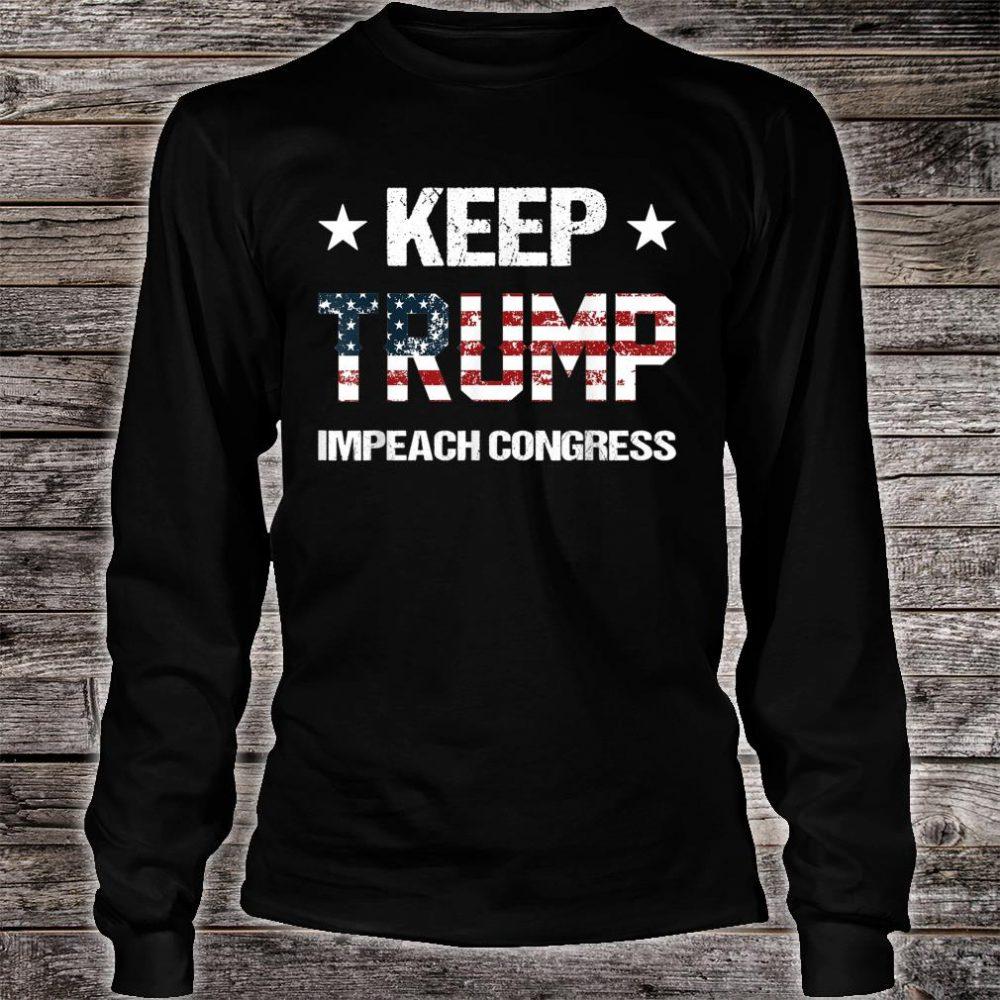 Keep Trump Impeach Congress Donald Trump Supporters 2020 Shirt long sleeved