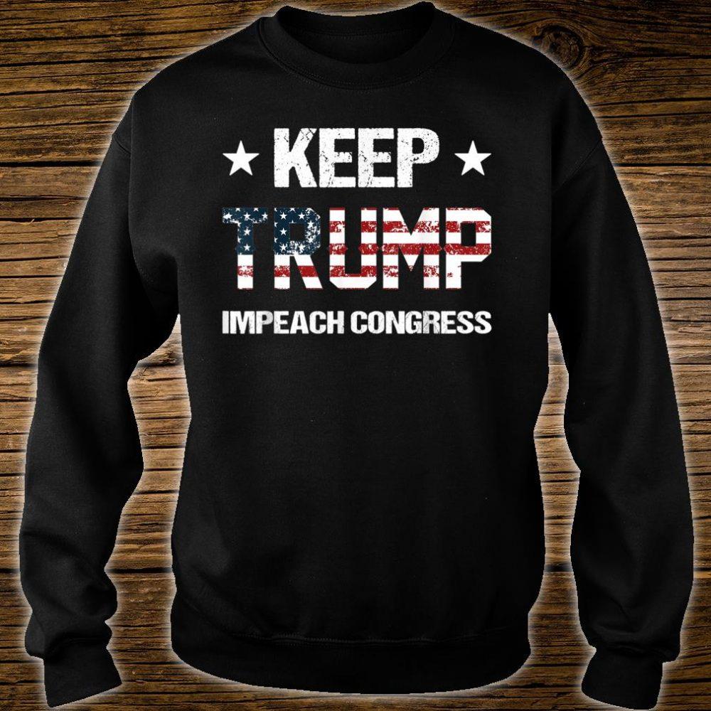 Keep Trump Impeach Congress Donald Trump Supporters 2020 Shirt sweater