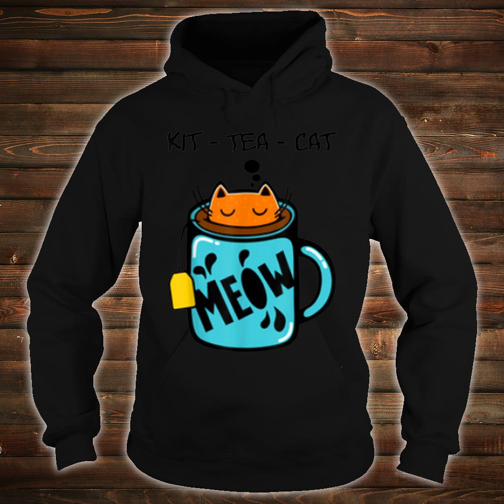 KitTeaCat Coffee Kitten Kitty Whiskers Meow Humorous Shirt hoodie