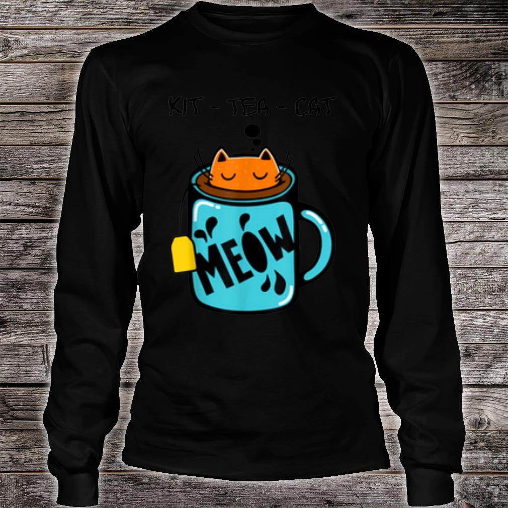 KitTeaCat Coffee Kitten Kitty Whiskers Meow Humorous Shirt long sleeved