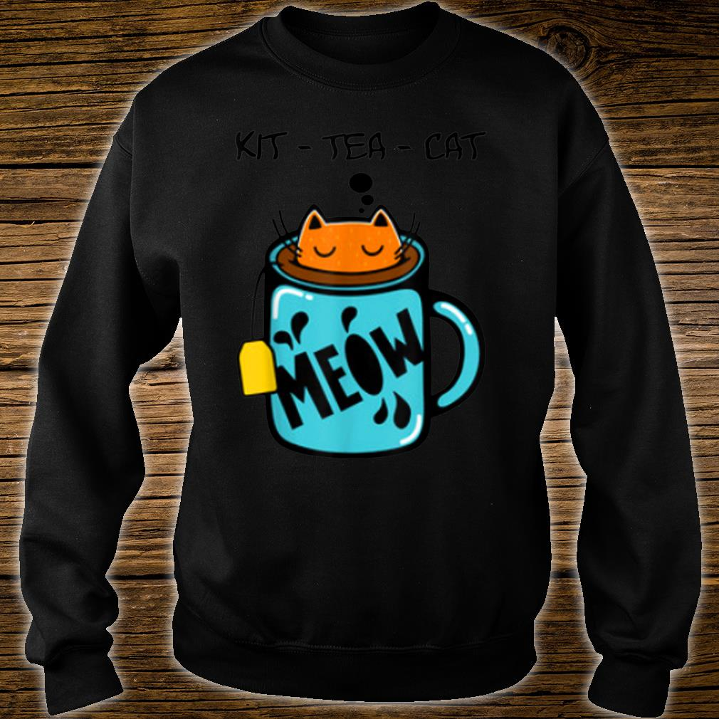 KitTeaCat Coffee Kitten Kitty Whiskers Meow Humorous Shirt sweater