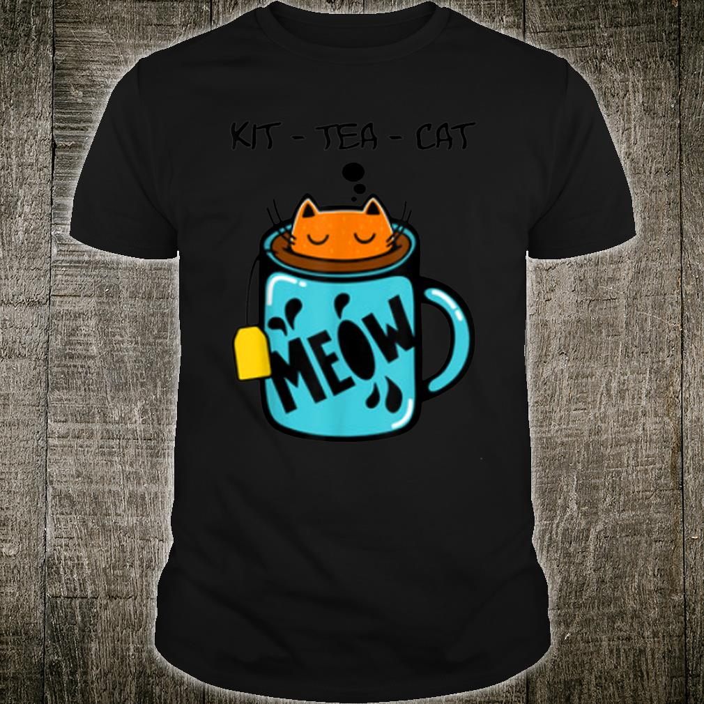KitTeaCat Coffee Kitten Kitty Whiskers Meow Humorous Shirt
