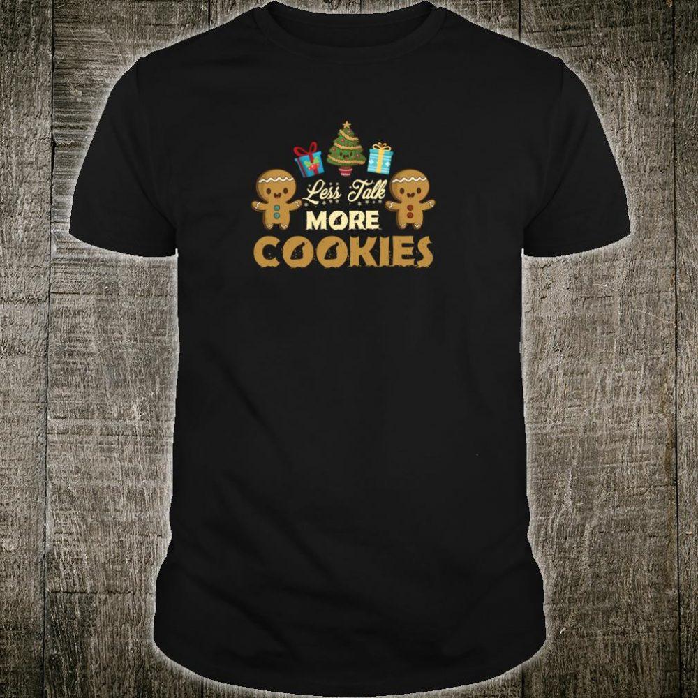 Less Talk More Cookies Baker Christmas Xmas Shirt