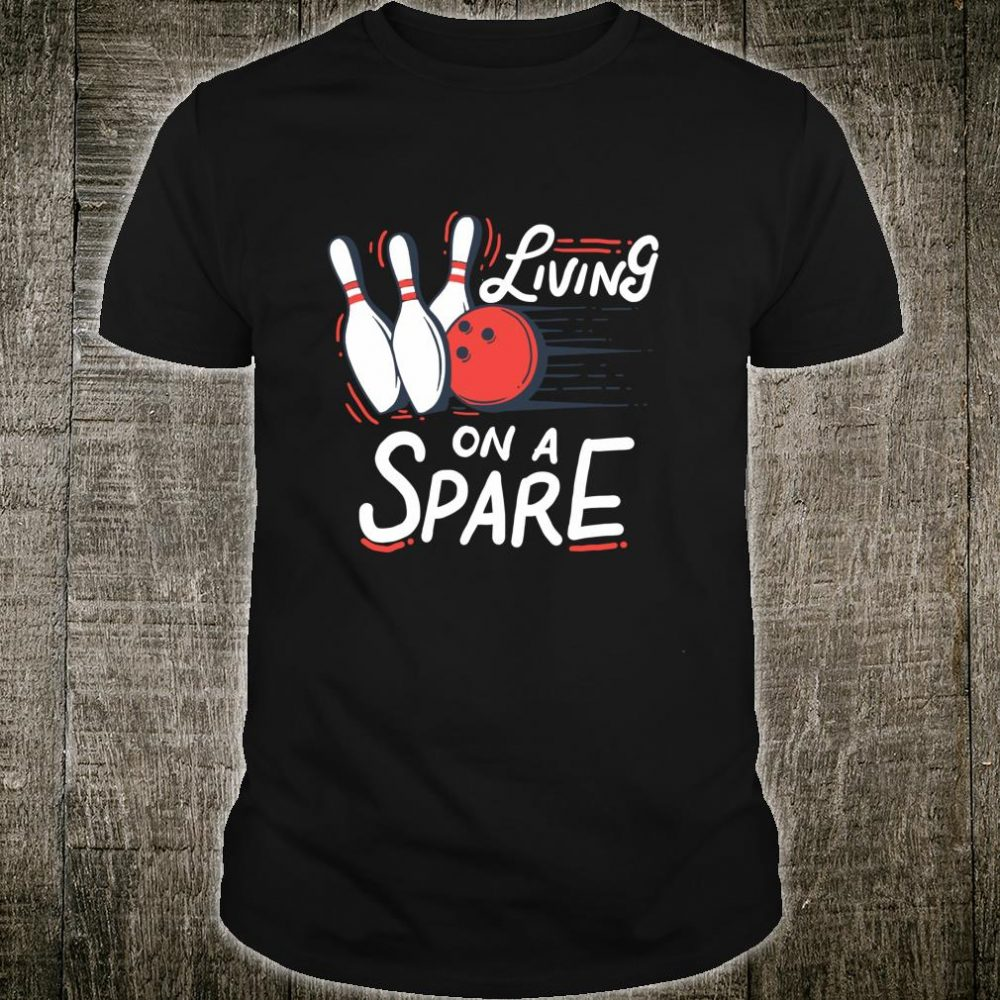 Living On A Spare Slogan For Your Bowling Team Shirt