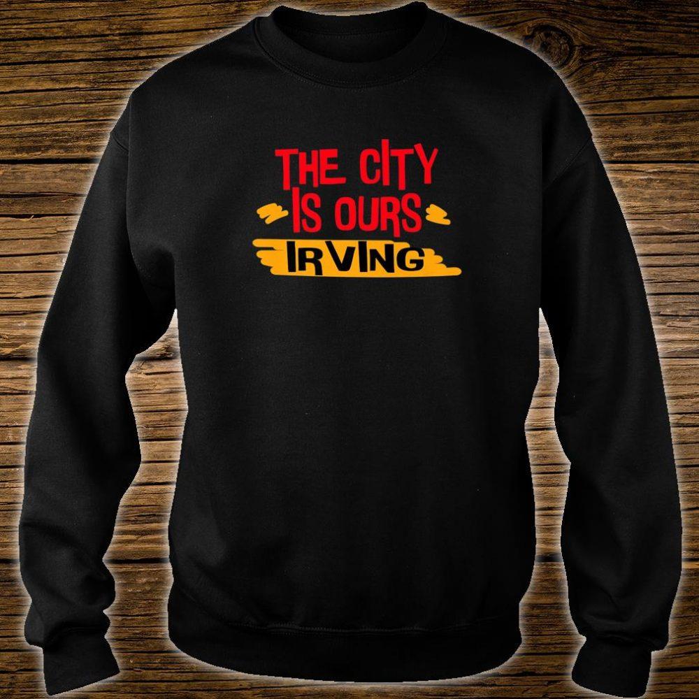Love Irving city Shirt sweater