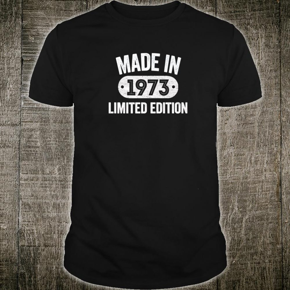 Made In 1973 47th Birthday Shirt