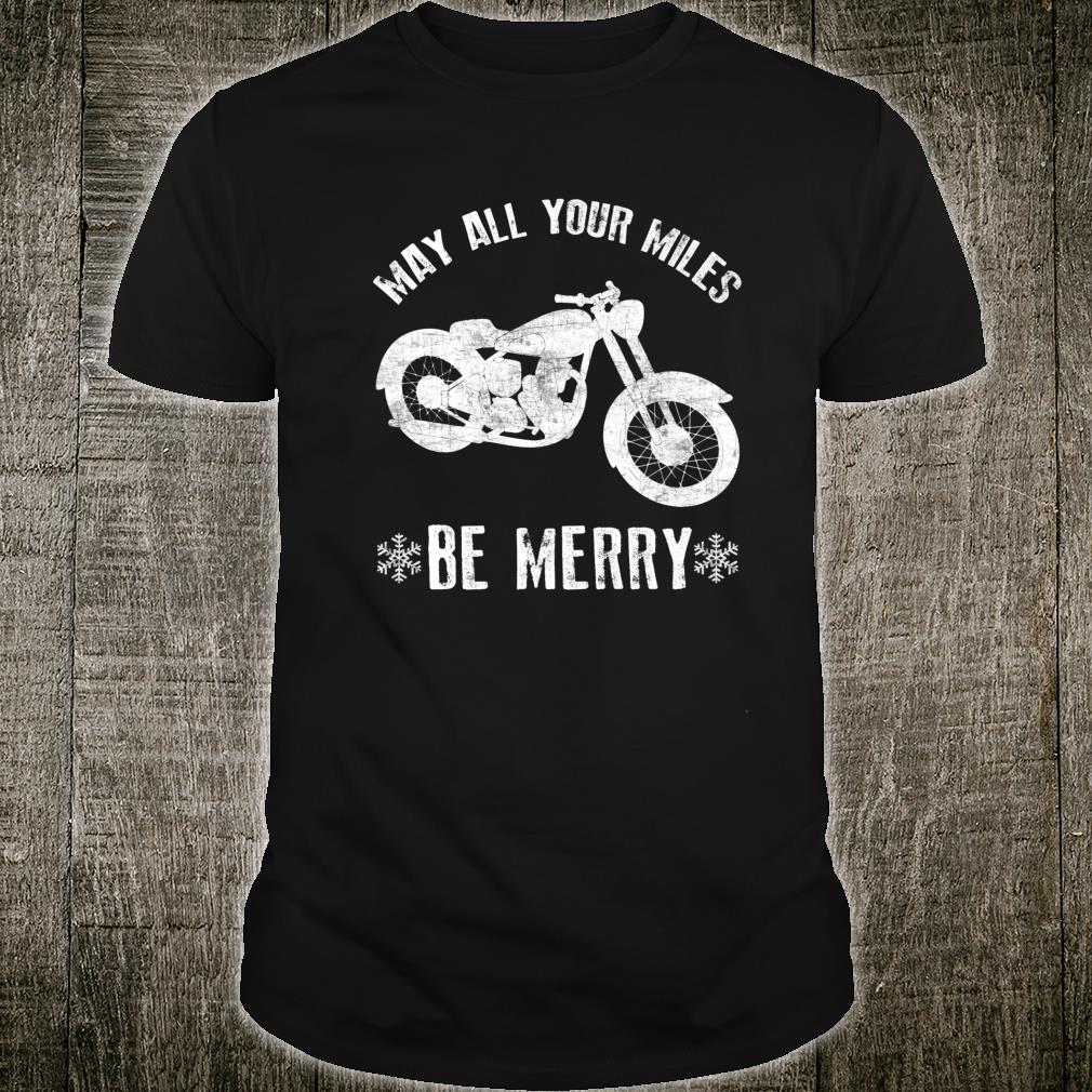 May All Your Miles Be Merry Christmas Biker Shirt