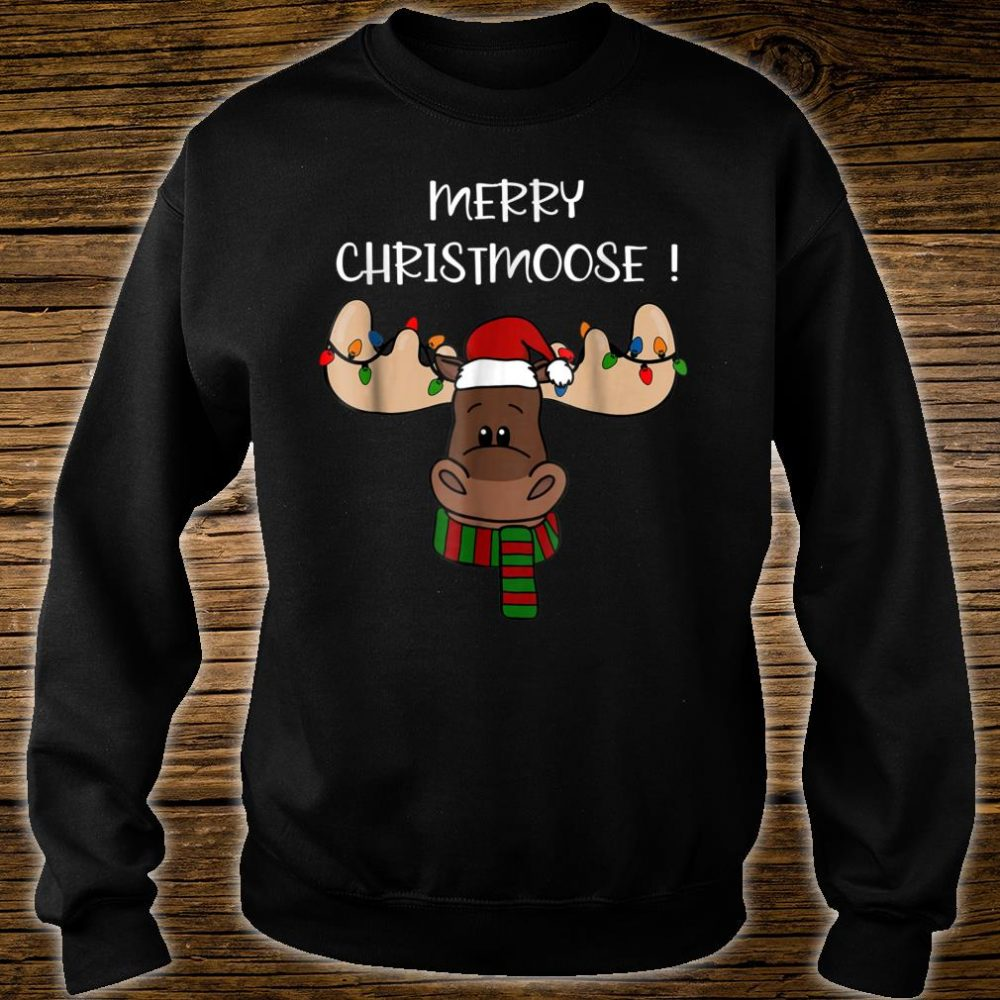 Merry Christmoose shirt, Moose Pun Christmas Shirt sweater