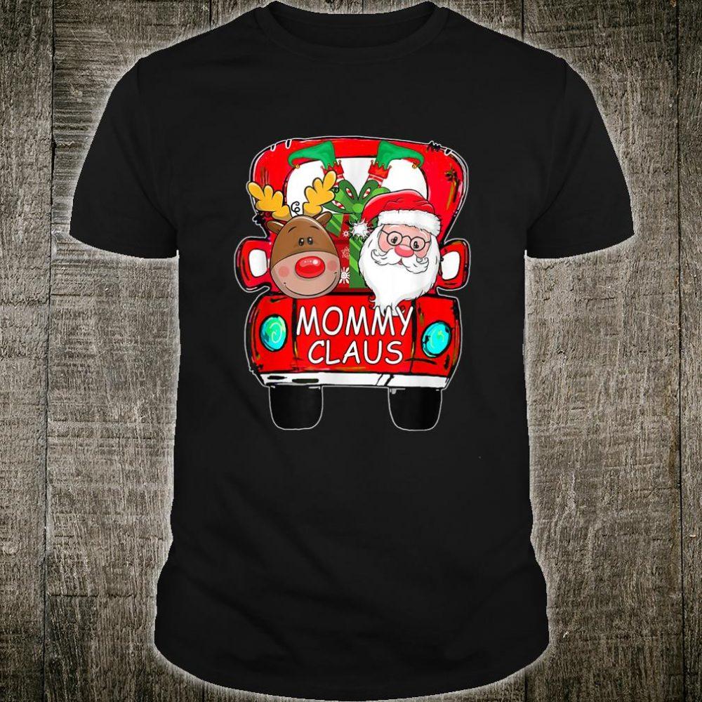 Mommy Claus Santa Car Christmas Mommy Shirt