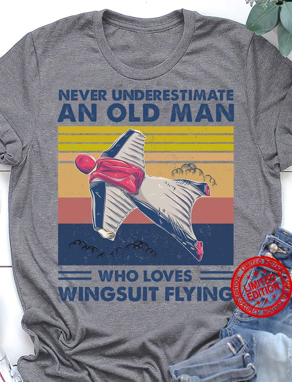 Never Underestimate An Old Man Who Loves Wingsuit Flying Shirt
