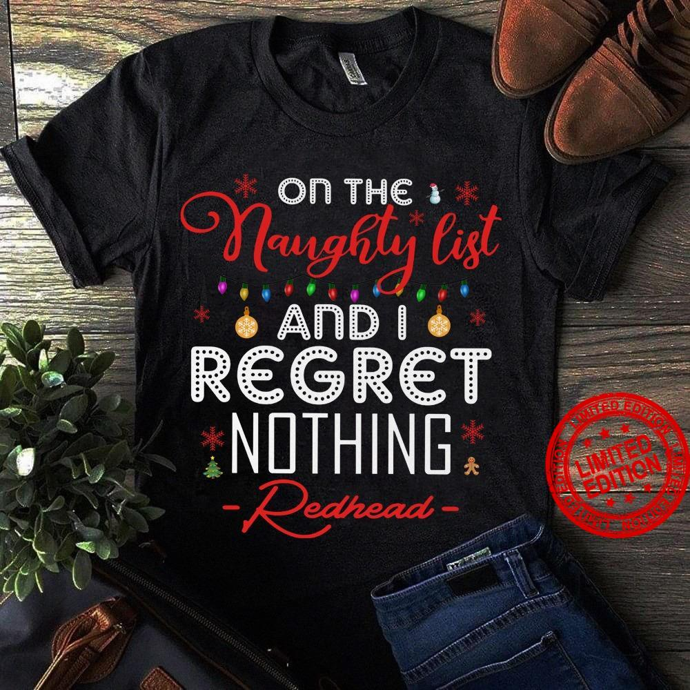 On The Naughty List And I Regret Nothing Redhead Shirt