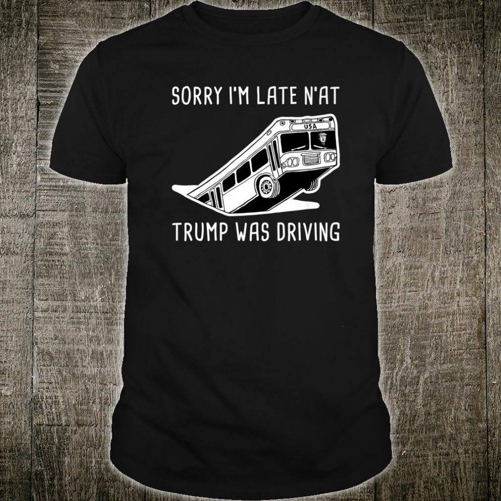Pittsburgh Bus in Sinkhole & USA Bus Trump was the Driver Shirt