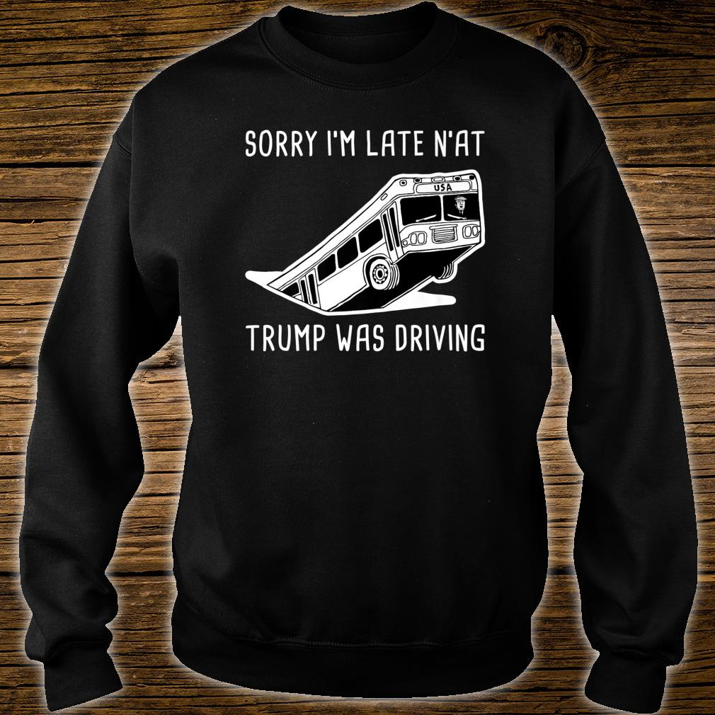 Pittsburgh Bus in Sinkhole & USA Bus Trump was the Driver Shirt sweater