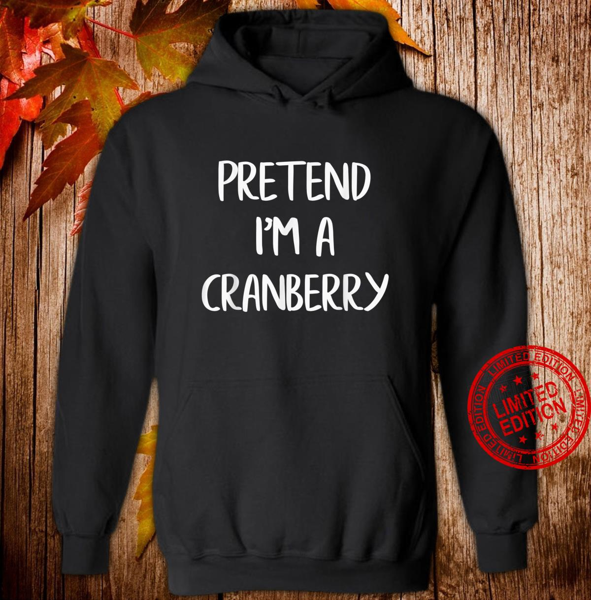 Pretend I'm A Cranberry Lazy Halloween Costume Party Shirt hoodie