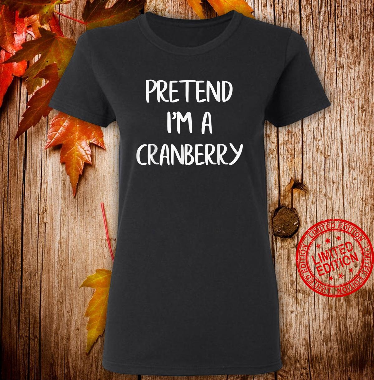 Pretend I'm A Cranberry Lazy Halloween Costume Party Shirt ladies tee