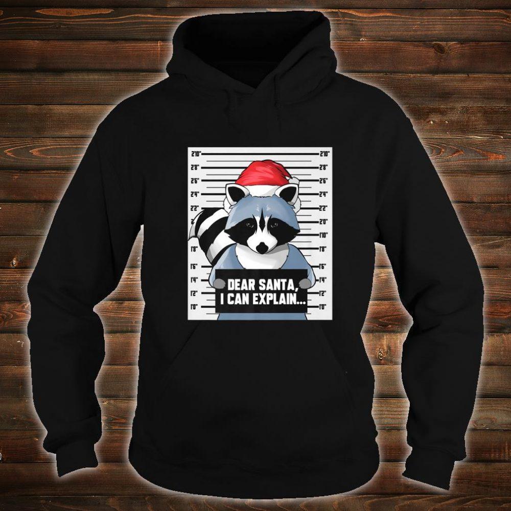 Raccoon Dear Santa I Can Explain Mugshot Christmas Pet Shirt hoodie