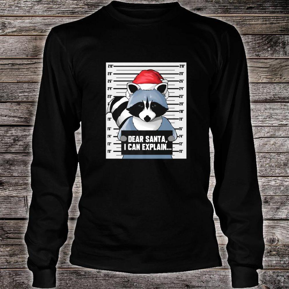 Raccoon Dear Santa I Can Explain Mugshot Christmas Pet Shirt long sleeved