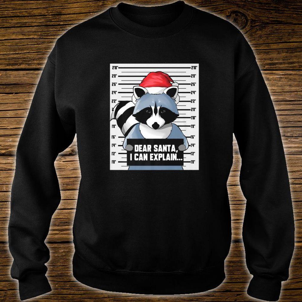 Raccoon Dear Santa I Can Explain Mugshot Christmas Pet Shirt sweater