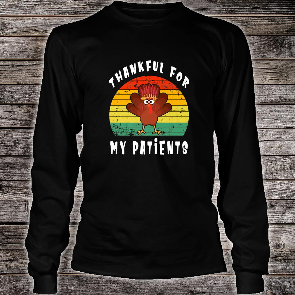Retro Vintage Turkey Thankful for My Patients Thanksgiving Shirt long sleeved