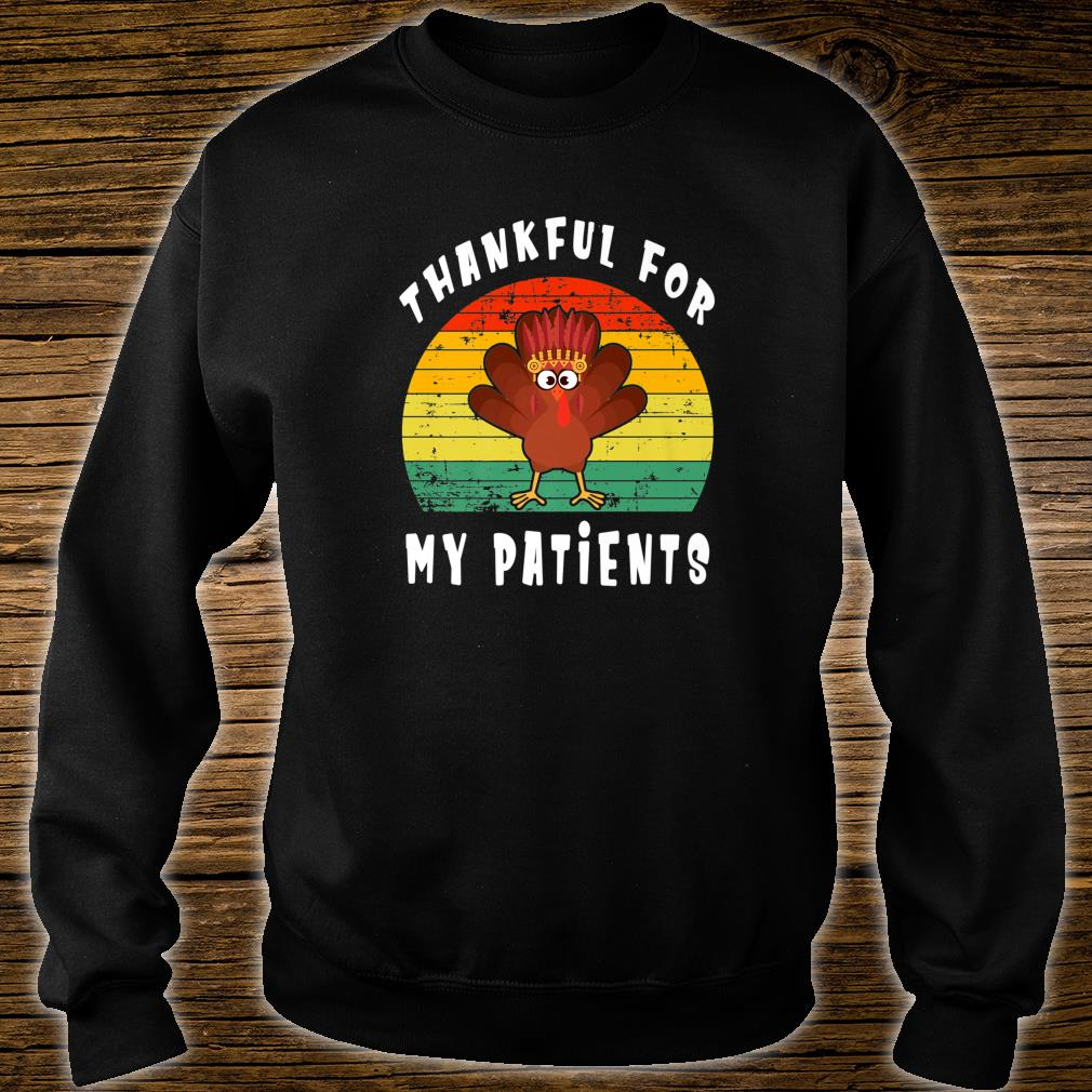 Retro Vintage Turkey Thankful for My Patients Thanksgiving Shirt sweater