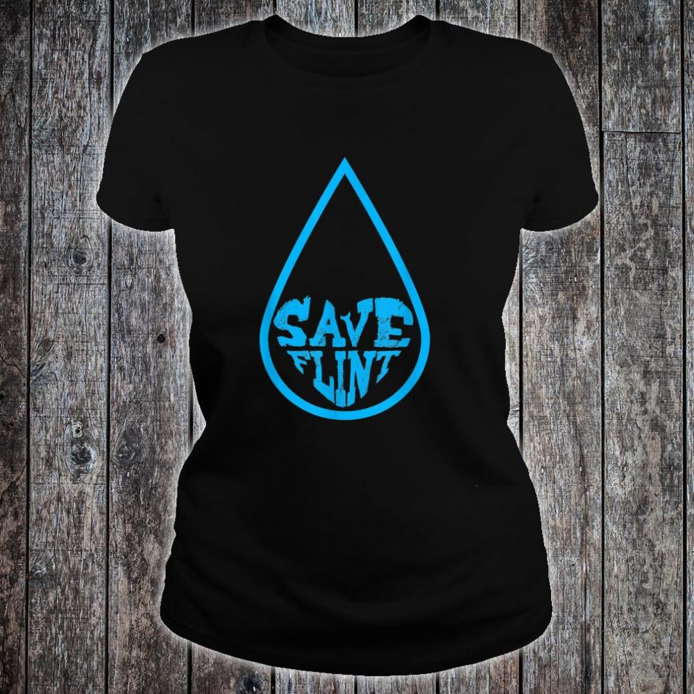 Save Flint Michigan Water Crisis Environment Awareness Shirt ladies tee