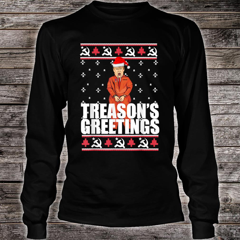 Trump Christmas Sweater.Treasons Grusse Trump Prison Ugly Christmas Sweater Meme Shirt