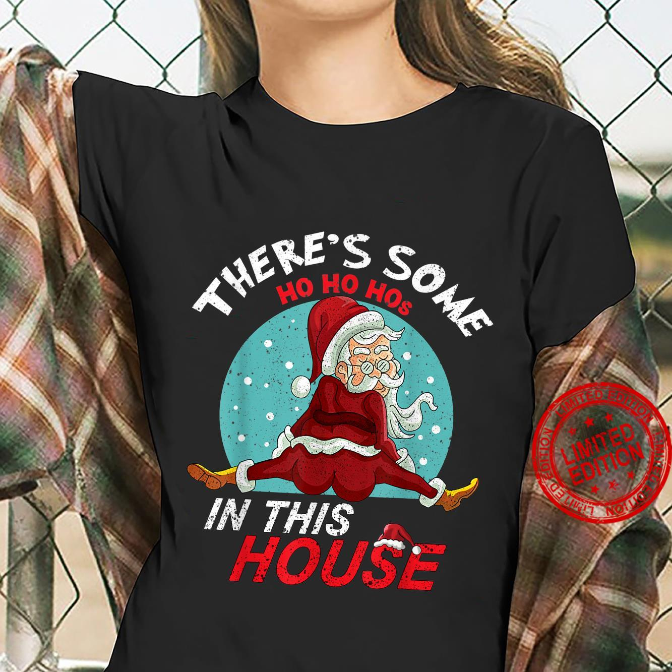 There's Some Ho Ho Hos In This House Naughty Santa Shirt ladies tee