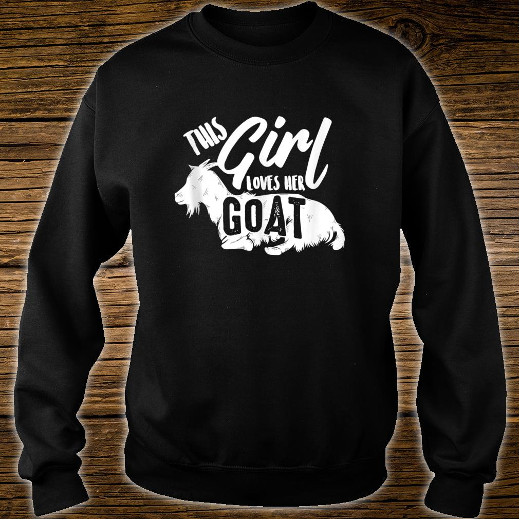 This Girl Lovers Her Goats Cute Goat Lady Funny Farmer Shirt sweater