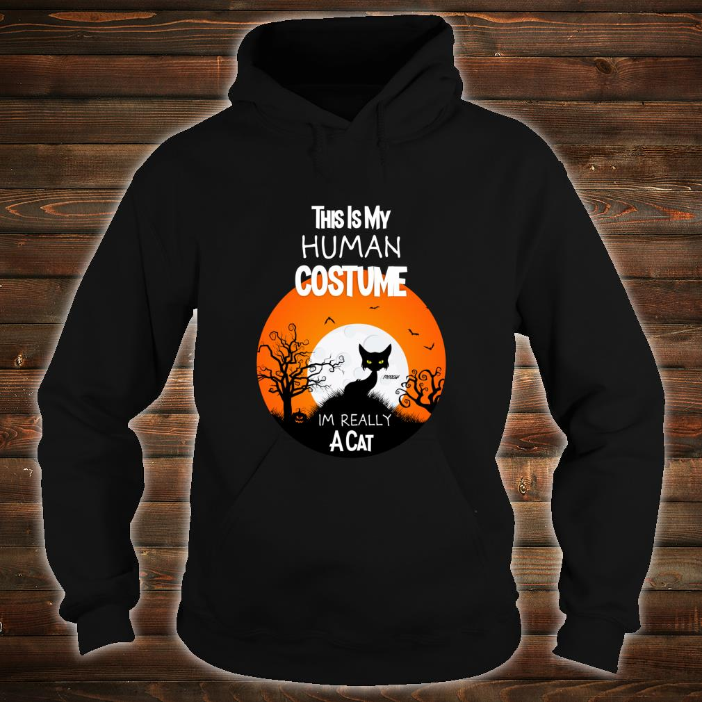 This Is My Human Costume Im Really a Cat Black Halloween Shirt hoodie