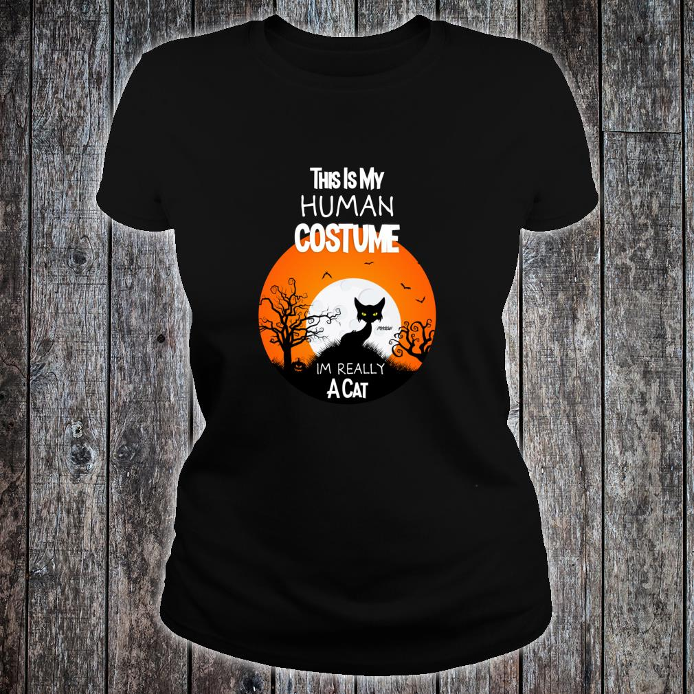 This Is My Human Costume Im Really a Cat Black Halloween Shirt ladies tee