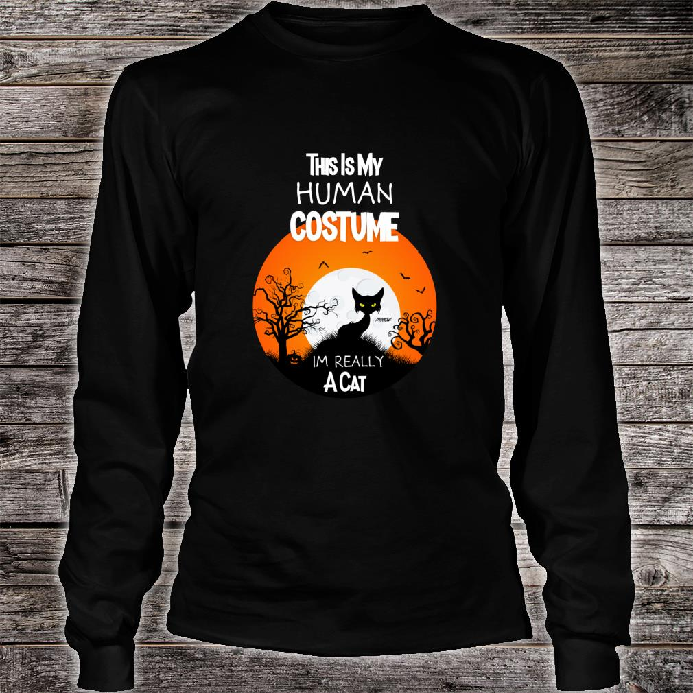 This Is My Human Costume Im Really a Cat Black Halloween Shirt long sleeved