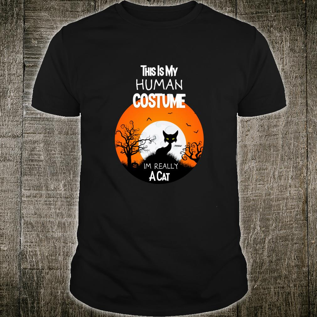 This Is My Human Costume Im Really a Cat Black Halloween Shirt